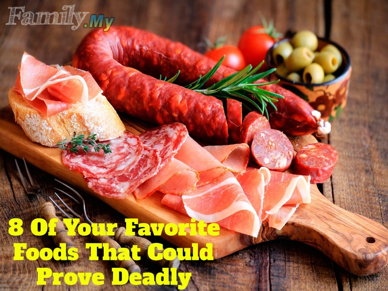8 Of Your Favorite Foods That Could Prove Deadly
