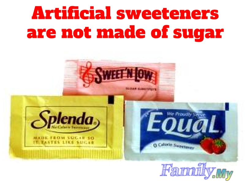 Artificial sweeteners are not made of sugar