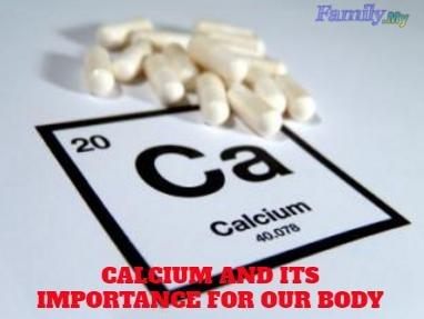 CALCIUM AND ITS IMPORTANCE FOR OUR BODY