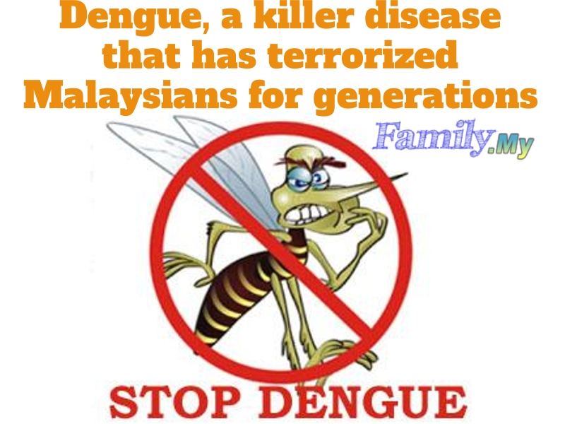Dengue, a killer disease that has terrorized Malaysians for generations