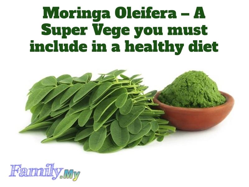Moringa Oleifera – A Super Vege you must include in a healthy diet