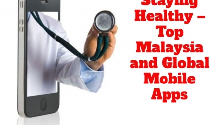 Staying Healthy – Top Malaysia and Global Mobile Apps
