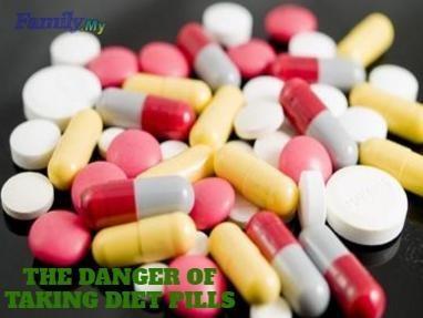 THE DANGER OF TAKING DIET PILLS