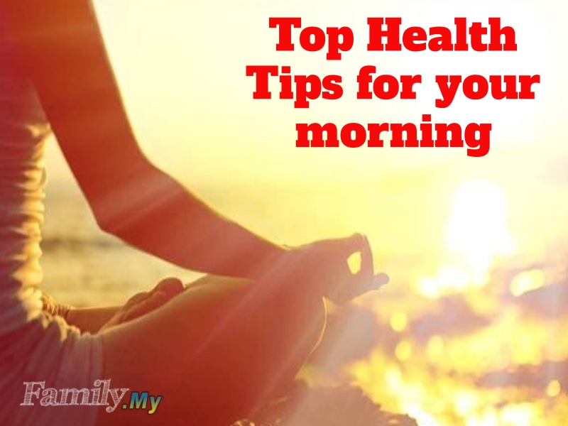 Top Health Tips for your morning
