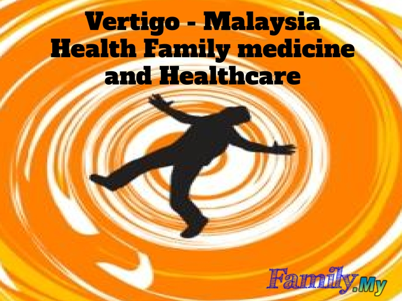 Vertigo - Malaysia Health Family medicine and Healthcare