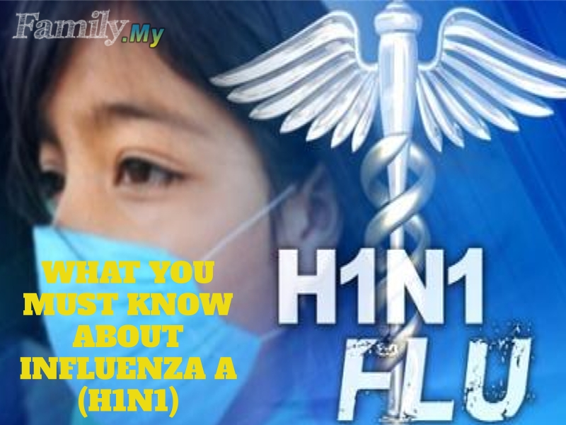 What you must know about Influenza A (H1N1)