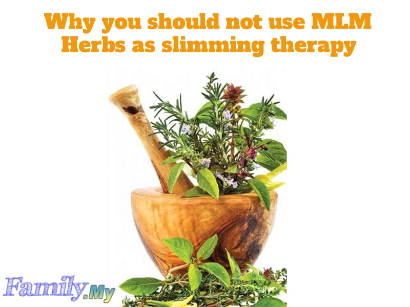 Why you should not use MLM Herbs as slimming therapy?